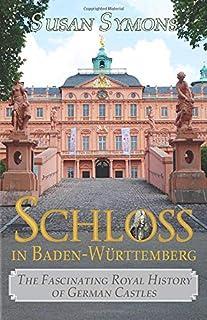 Schloss in Baden-Württemberg: The Fascinating Royal History of German Castles