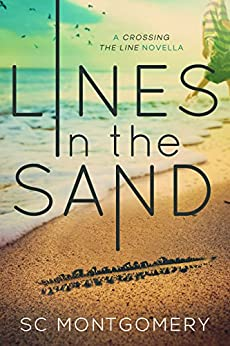 Lines in the Sand (Crossing the Line) by [SC Montgomery]