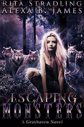 Escaping Monsters: A Supernatural Small Town Romance (
