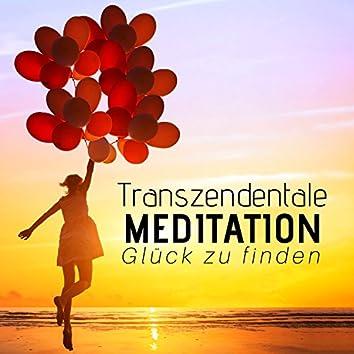 Transzendentale Meditation - 25 Lieder um Glück zu finden