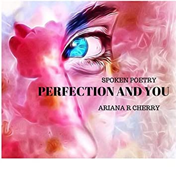 Spoken Poetry: Perfection and You