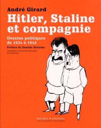 Hitler, Staline et compagnie - Dessins politiques de 1934 à 1942