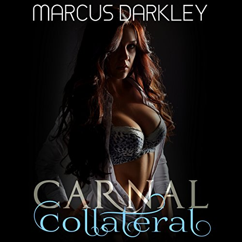 Carnal Collateral audiobook cover art