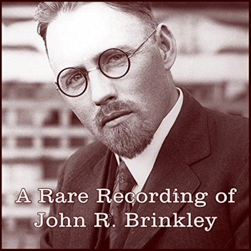 A Rare Recording of John R. Brinkley audiobook cover art
