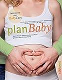 planBaby: Wenn Paare Eltern werden wollen ? gesund zum Wunschkind - Prof. Dr. Klaus Friese