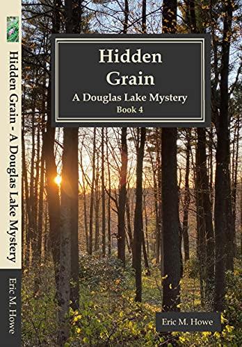 Hidden Grain - A Douglas Lake Mystery by [Eric Howe]
