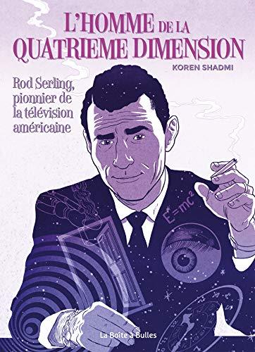 L'Homme de La Quatrième dimension: Rod Serling pionnier de la télévision