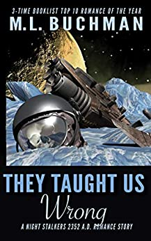 They Taught Us Wrong (The Future Night Stalkers Book 6) by [M. L. Buchman]