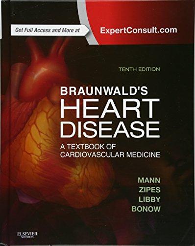 Braunwald's Heart Disease: A Textbook of Cardiovascular Medicine, Single Volume (Heart Disease (Brau