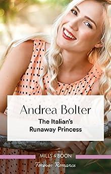 The Italian's Runaway Princess by [Andrea Bolter]