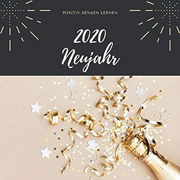 2020 Neujahr: Positiv Denken Lernen, Positive Energie Musik