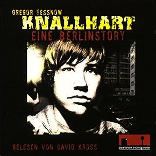 Knallhart - eine Berlinstory     Hörbuchfassung zum Film              Autor:                                                                                                                                 Gregor Tessnow                               Sprecher:                                                                                                                                 David Kross                      Spieldauer: 3 Std. und 31 Min.     61 Bewertungen     Gesamt 4,1