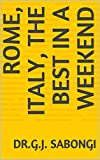 Rome, Italy, The Best in a Weekend (The Best of Cities) (English Edition)