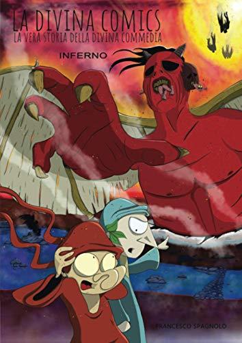 La Divina Comics: La vera storia della Divina Commedia a fumetti (Inferno)