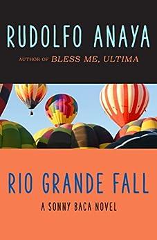 Rio Grande Fall (The Sonny Baca Novels Book 2) by [Rudolfo Anaya]