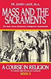 Mass and the Sacraments: A Course in Religion Book