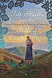 Folk Stories from the Hills of Puerto Rico / Cuentos folklóricos de las montañas de Puerto Rico (Critical Caribbean Studies) (English and Spanish Edition)