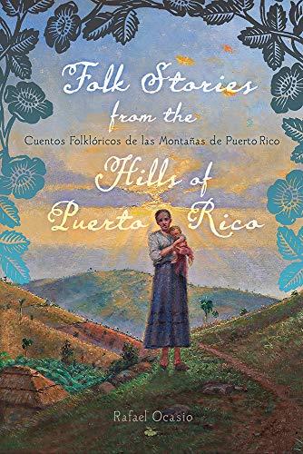 Folk Stories from the Hills of Puerto Rico / Cuentos folklóricos de las montañas de Puerto Rico (Critical Caribbean Studies) (Spanish Edition)