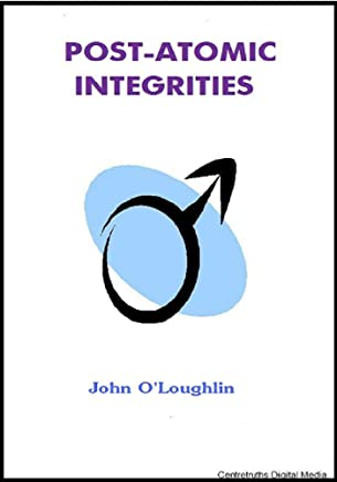 Post-Atomic Integrities (English Edition)