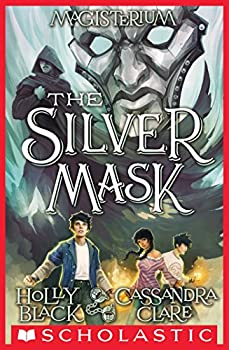 The Silver Mask  Magisterium #4   Book Four of Magisterium