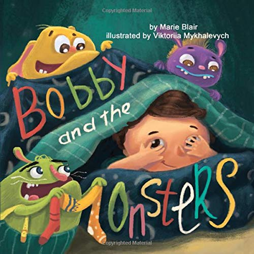 Bobby and the Monsters: (Picture book for kids age 2-6 years old, Rhyming book for kids age 2-6 years old, nice story to help children to overcome ... start to sleep in own bed) (Funny bedtime)