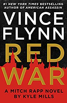 Red War by [Vince Flynn, Kyle Mills]