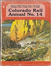 Colorado Rail Annual: A Journal of Railroad History in the Rocky Mountain West, No. 14: Narrow Gauge Byways in the San Juans: Private Cars, Lake City, Creede