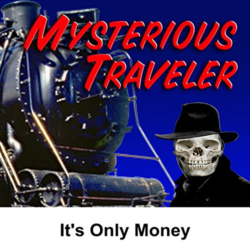 Mysterious Traveler: It's Only Money cover art