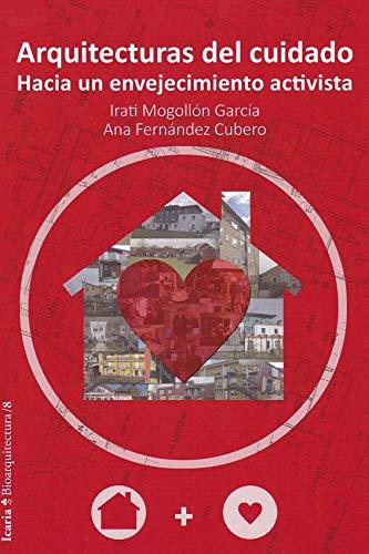 Arquitecturas del cuidado: Hacia un envejecimiento activista: 8 (bioarquitectura)