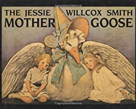 The Jessie Willcox Smith Mother Goose: Enhanced Edition, with Five Full-Color Prints Added