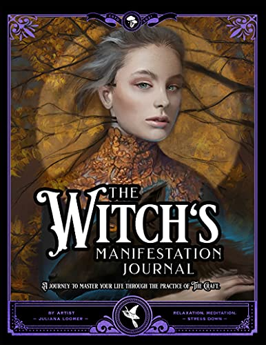 The Witch's Manifestation Journal: A journey to master your life through the practice of The Craft. (English Edition)