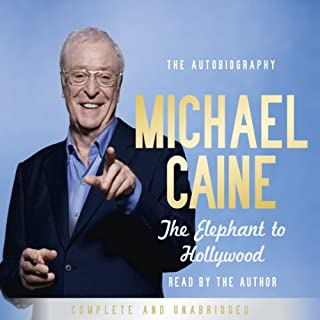 The Elephant to Hollywood                   By:                                                                                                                                 Sir Michael Caine                               Narrated by:                                                                                                                                 Sir Michael Caine                      Length: 10 hrs and 18 mins     1,170 ratings     Overall 4.5