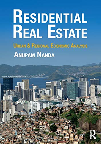 Compare Textbook Prices for Residential Real Estate: Urban & Regional Economic Analysis 1 Edition ISBN 9781138898318 by Nanda, Anupam