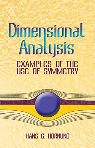 Dimensional Analysis: Examples of the Use of Symmetry (Dover Books on Physics) (English Edition)