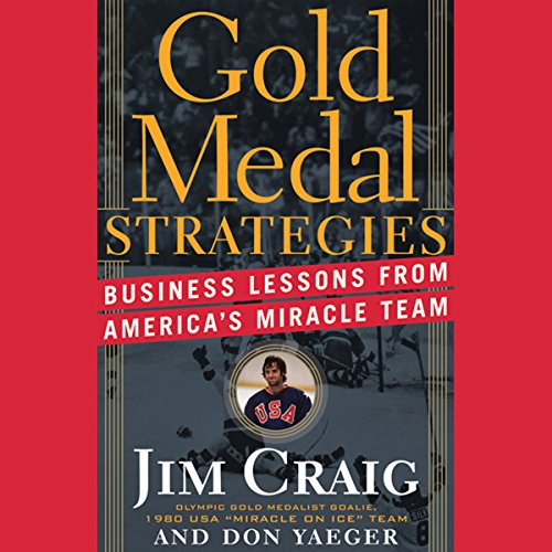 Gold Medal Strategies: Business Lessons from America's Miracle Team audiobook cover art