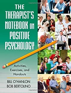 The Therapist's Notebook on Positive Psychology: Activities, Exercises, and Handouts by Bill O'Hanlon Bob Bertolino(2011-0...