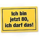 DankeDir! 80 Jahre - Ich darf das, Kunststoff Schild - Geschenk 80. Geburtstag, Geschenkidee...