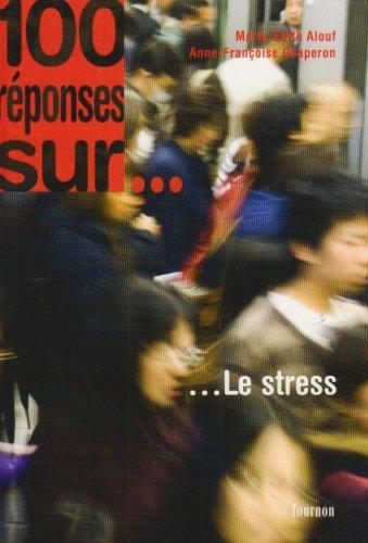 100 réponses sur... le stress
