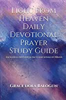 Light From Heaven Daily Devotional Prayer Study Guide Including Historical Facts And Songs Of Praises