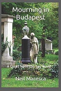 Mourning in Budapest: A Lucas Hamilton Spy Novel