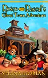 Rosco the Rascal's Ghost Town Adventure: An Illustrated Chapter Adventure for Kids 6-10; 8-10
