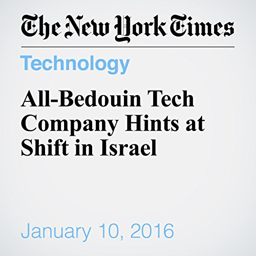 All-Bedouin Tech Company Hints at Shift in Israel cover art