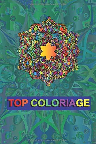 top coloriage: livre de coloriage, coloriez de magnifiques mandalas pour vous occuper l'esprit
