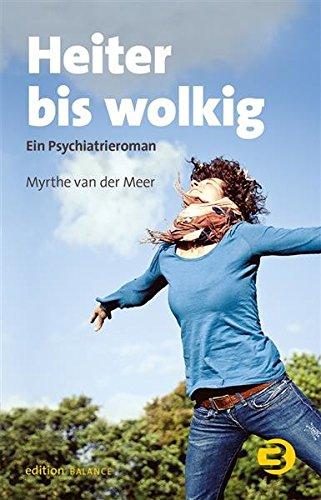 Heiter bis wolkig: Ein PsychiatrieromanPsychiatrische Roman