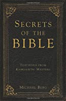 Secrets of the Bible: Teachings from Kabbalistic Masters