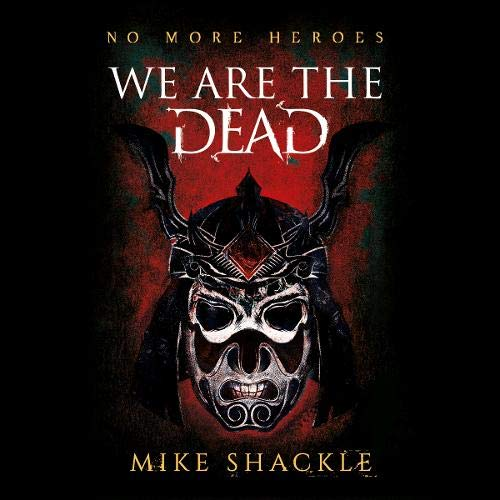 We Are the Dead Audiobook By Mike Shackle cover art