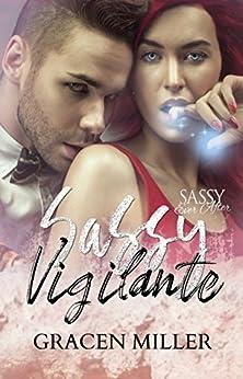 Sassy Vigilante: Sassy Ever After (Siren Song Book 2) by [Gracen Miller]