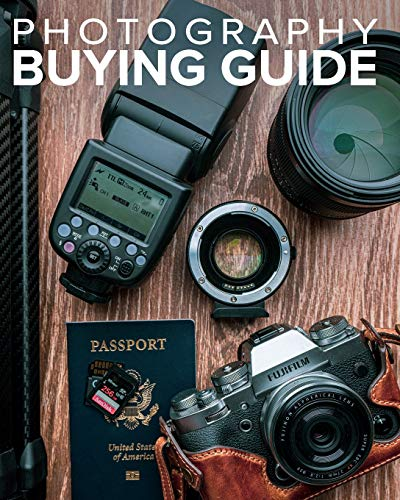 Tony Northrup's Photography Buying Guide: How to Choose a Camera, Lens, Tripod, Flash, & More (Tony Northrup's Photography Books) (Volume 2)