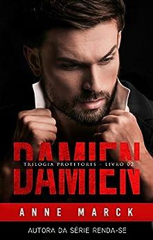 DAMIEN - Trilogia Protetores - Livro II por [Anne Marck]