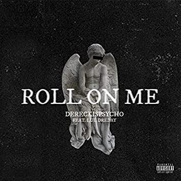 Roll on Me (feat. Lul DreDay)